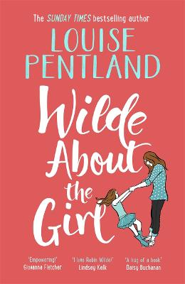 Wilde About The Girl: 'Hilariously funny with depth and emotion, delightful' Heat by Louise Pentland