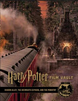 Harry Potter: The Film Vault - Volume 2: Diagon Alley, King's Cross & The Ministry of Magic by Titan Books