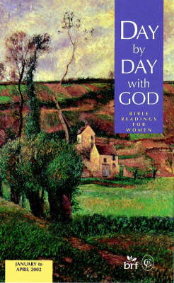 Day by Day with God: Bible Readings for Women: January to April 2002 by Mary Reid