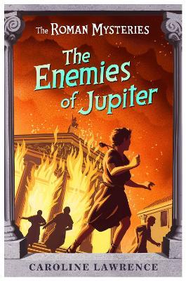 Roman Mysteries: The Enemies of Jupiter by Caroline Lawrence