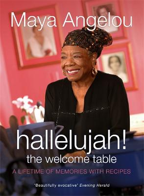 Hallelujah! The Welcome Table by Dr Maya Angelou