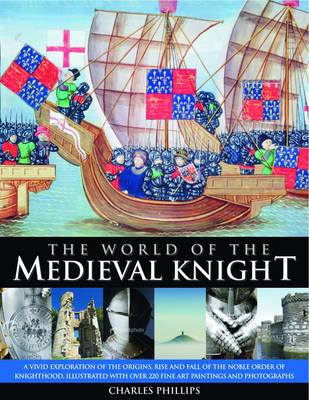 World of the Medieval Knight by Charles & Taylor, Craig Phillips