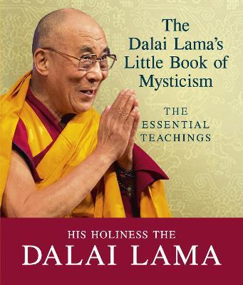 The Dalai Lama's Little Book of Mysticism by Dalai Lama