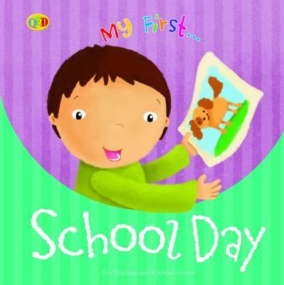 My First...: School Day by Eve Marleau