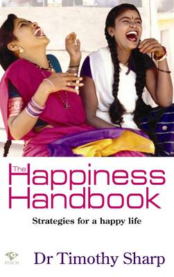The Happiness Handbook: Strategies for a Happy Life by Dr Timothy J. Sharp