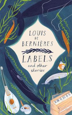 Labels and Other Stories by Louis de Bernieres