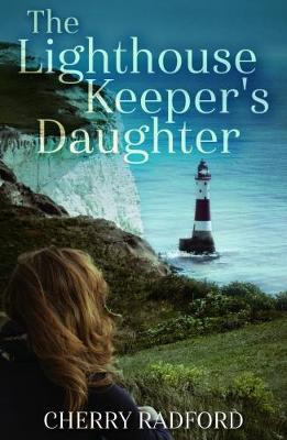 The Lighthouse Keeper's Daughter by Cherry Radford
