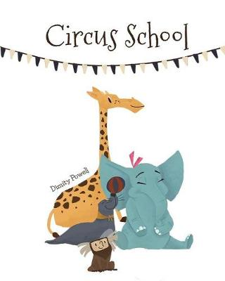 Circus School by Dimity Powell