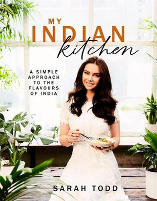 My Indian Kitchen by Sarah Todd