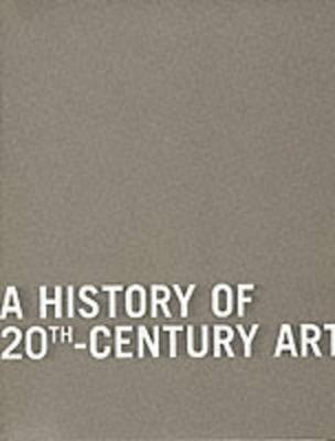 History of 20th Century Art by Bernard Blistene
