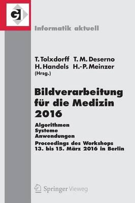 Bildverarbeitung fur die Medizin 2016 book