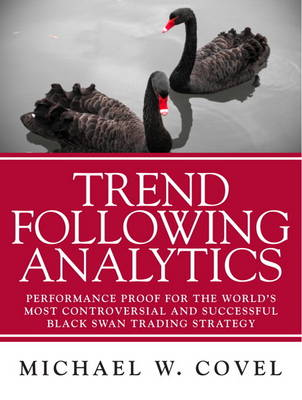 Trend Following Analytics by Michael W. Covel