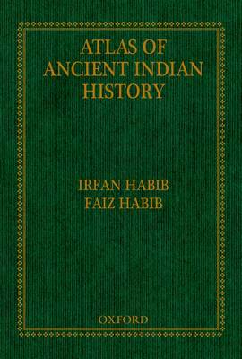 An Atlas of Ancient Indian History by Irfan Habib