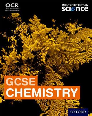 Twenty First Century Science: GCSE Chemistry Student Book by Helen Harden