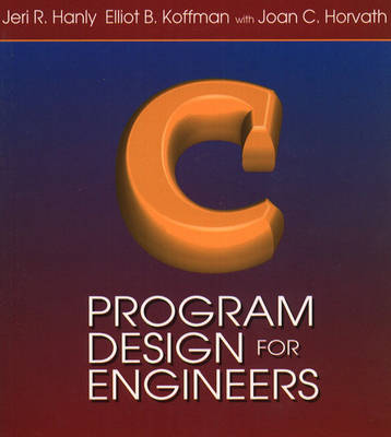 C Program Design for Engineers by Jeri R. Hanly