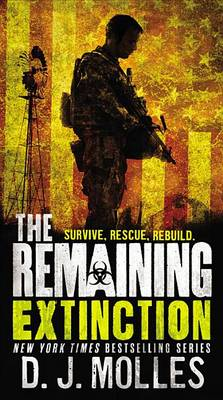 The Remaining: Extinction by D J Molles