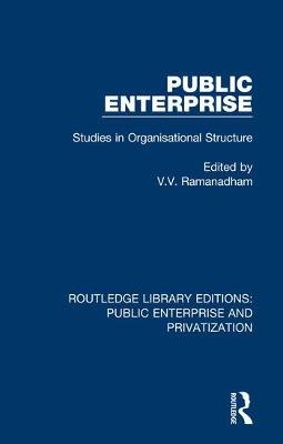 Public Enterprise: Studies in Organisational Structure book