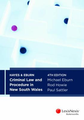 Hayes and Eburn Criminal Law and Procedure in New South Wales by Michael Eburn
