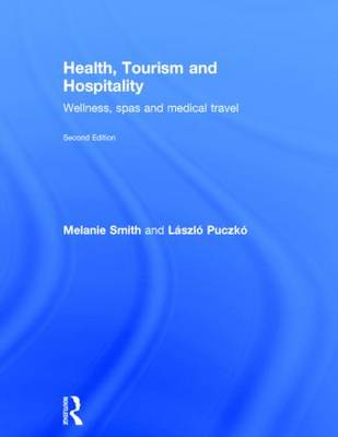 Health Tourism and Hospitality by Melanie Smith