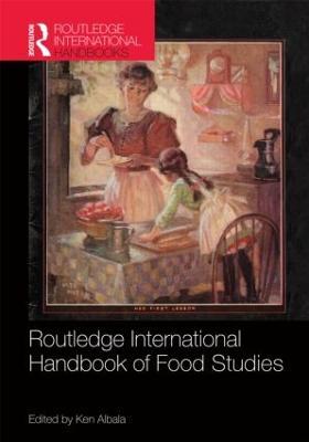 Routledge International Handbook of Food Studies by Ken Albala