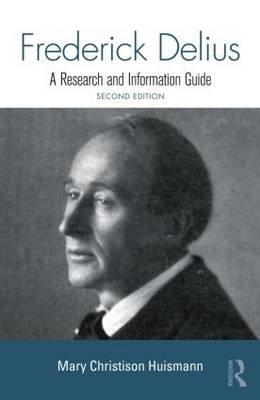 Frederick Delius by Mary Christison Huismann