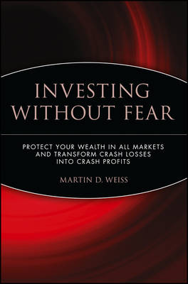 Investing Without Fear by Martin Weiss