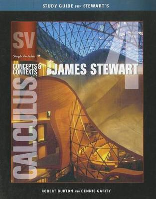 Study Guide for Stewart's Single Variable Calculus: Concepts and Contexts, Enhanced Edition, 4th by James Stewart