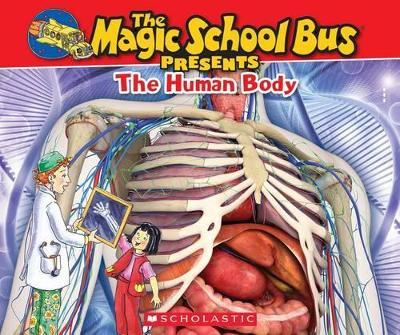 Magic School Bus Presents: The Human Body by Joanna Cole