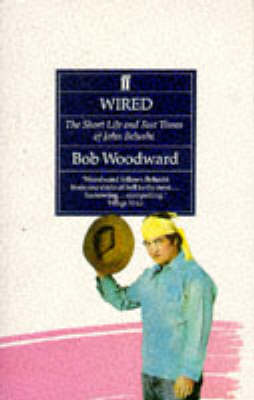 Wired: the Short Life & Fast Times of Jo by Bob Woodward