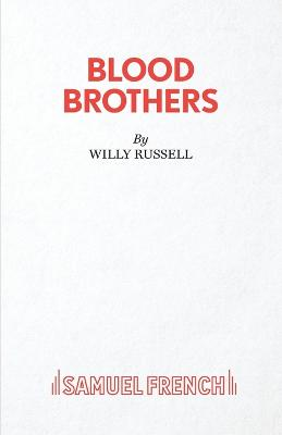 Blood Brothers A Musical - Book, Music and Lyrics by Willy Russell