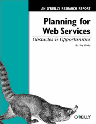 Planning for Web Services: Obstacles and Opportunities by Clay Shirky