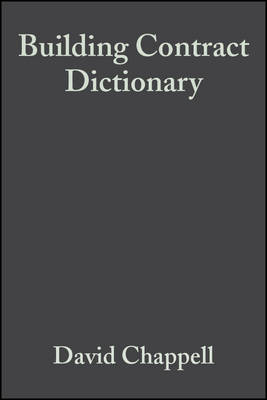 Building Contract Dictionary by David Chappell