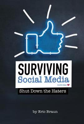Surviving Social Media: Shut Down The Haters by Eric Mark Braun