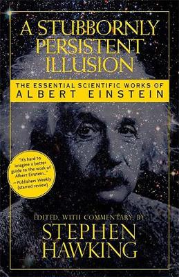 Stubbornly Persistent Illusion by Stephen Hawking