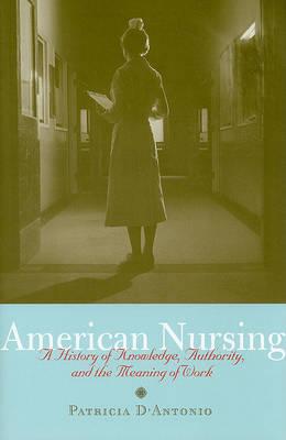 American Nursing by Patricia D'Antonio