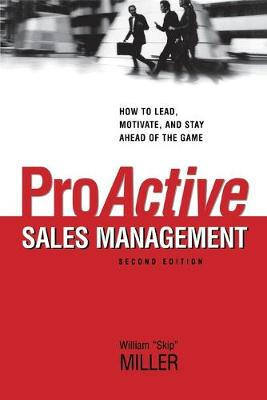 Proactive Sales Management by William Miller