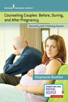 Counseling Couples Before, During, and After Pregnancy by Stephanie Buehler