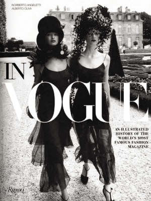 """In """"Vogue"""": The Illustrated History of the World's Most Famous Fashion Magazine by Alberto Oliva"""