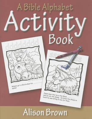 A Bible Alphabet Activity Book by Alison Brown