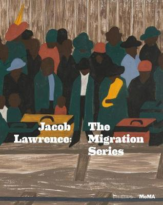 Jacob Lawrence The Migration Series by Leah Dickerman