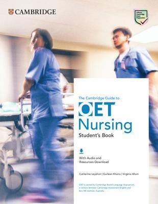 The Cambridge Guide to OET Nursing Student's Book with Audio and Resources Download by Catherine Leyshon