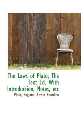 The Laws of Plato; The Text Ed. with Introduction, Notes, Etc by Plato