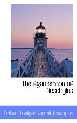 The Agamemnon of Aeschylus by Aeschylus
