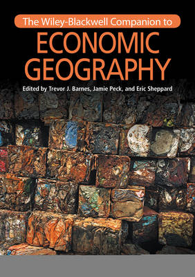 The Wiley-Blackwell Companion to Economic Geography by Trevor J. Barnes