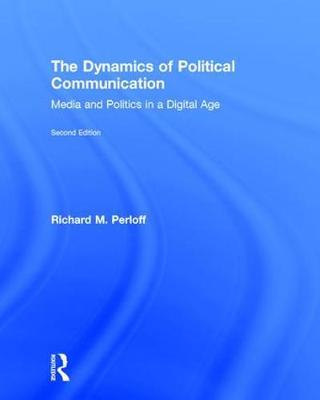 Dynamics of Political Communication by Richard M. Perloff