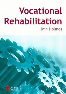 Vocational Rehabilitation by Jain Holmes