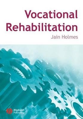 Vocational Rehabilitation by Jain Holmes