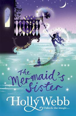 A Magical Venice story: The Mermaid's Sister by Holly Webb