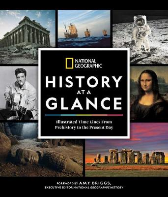 National Geographic History at a Glance: Illustrated Time Lines From Prehistory to the Present Day by National Geographic