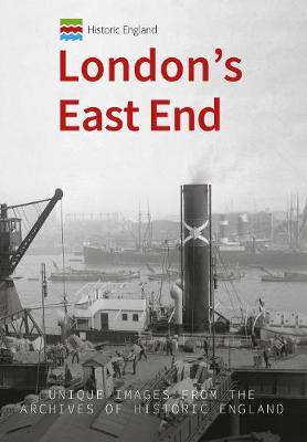 Historic England: London's East End by Michael Foley